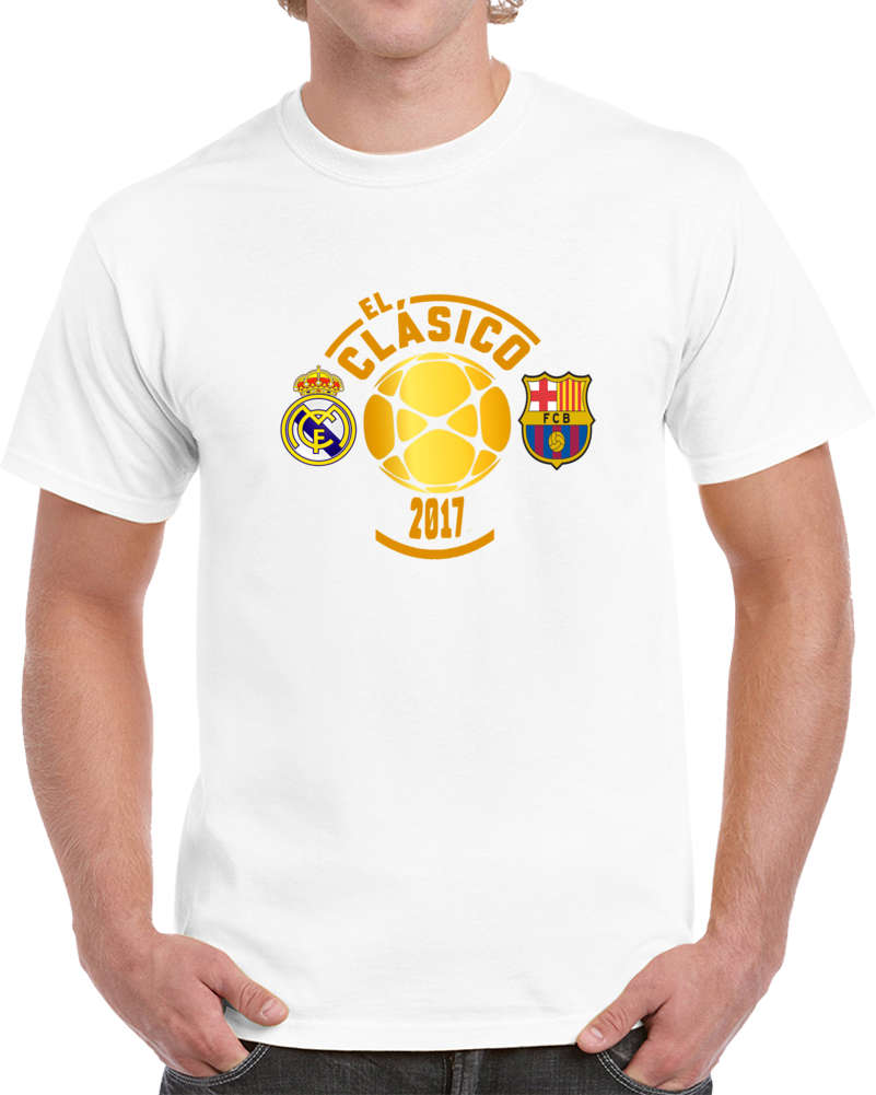 El Clasico Real Madrid Vs Barcelona 2017 T Shirt
