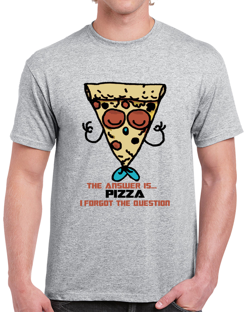 The Answer Is Pizza T Shirt