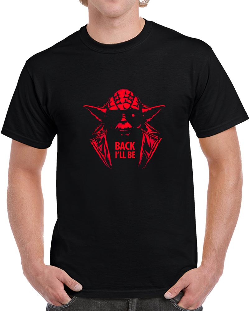 Yoda Back I'll Be Star Wars Terminator T Shirt