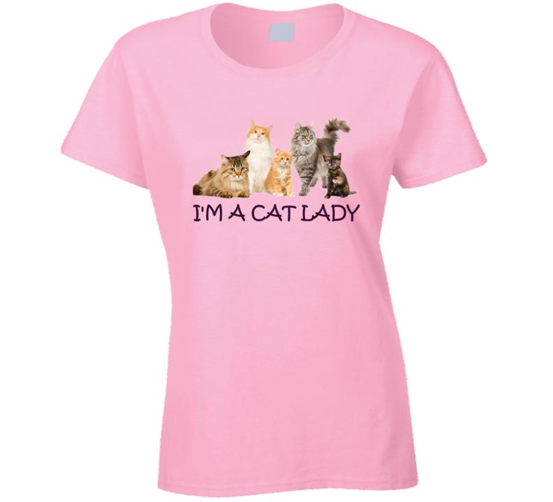 Im A Cat Lady T Shirt
