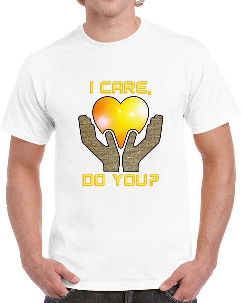 I Care Do You Mix T Shirt