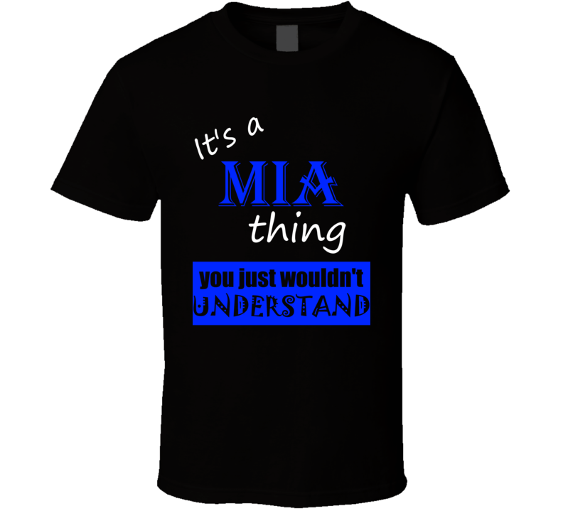Its a Mia Thing You Wouldnt Understand Name T Shirt