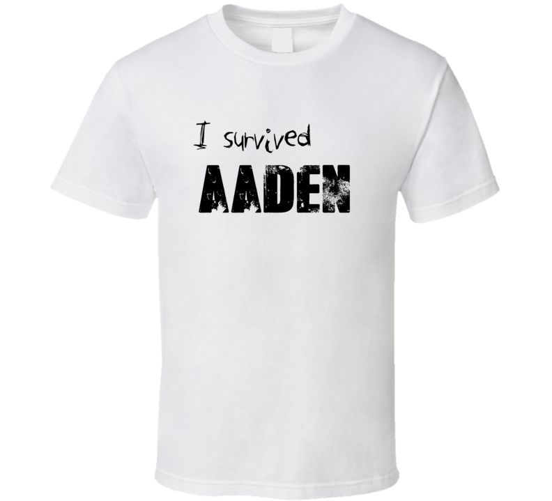 I Survived Aaden Name Parody Funny T Shirt