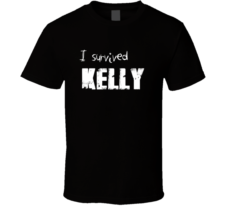 I Survived Kelly Name Funny Parody T Shirt