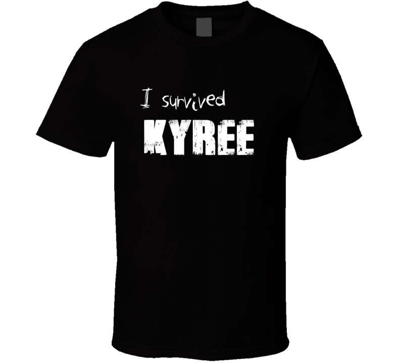 I Survived Kyree Name Funny Parody T Shirt
