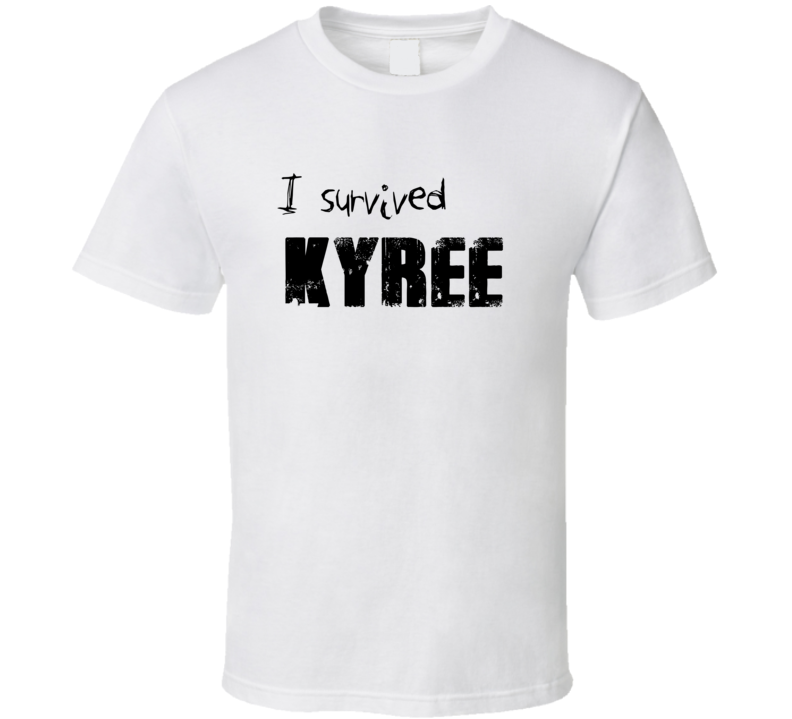 I Survived Kyree Name Parody Funny T Shirt