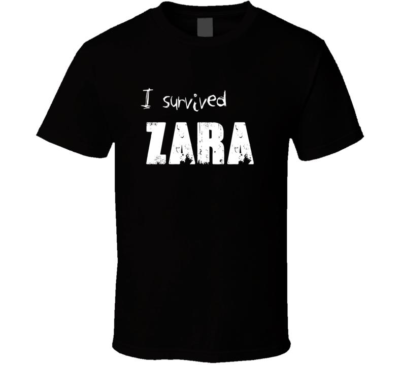 I Survived Zara Name Funny Parody T Shirt