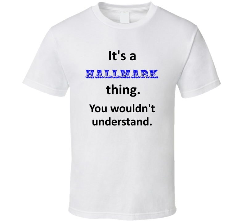 Its a Hallmark Thing You Wouldnt Understand Name Circus T Shirt