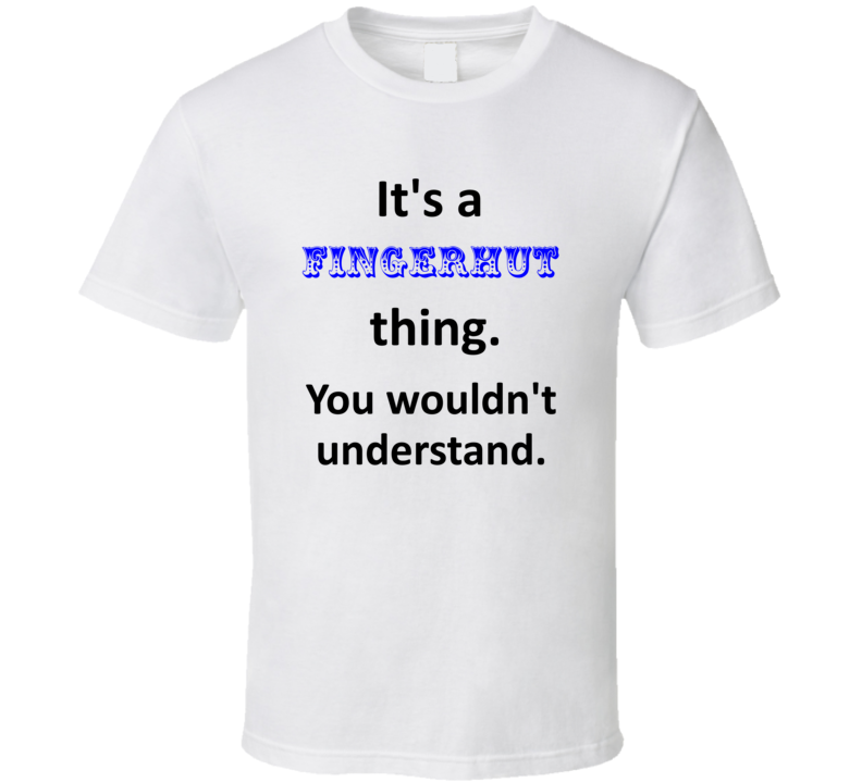 Its a Fingerhut Thing You Wouldnt Understand Name Circus T Shirt