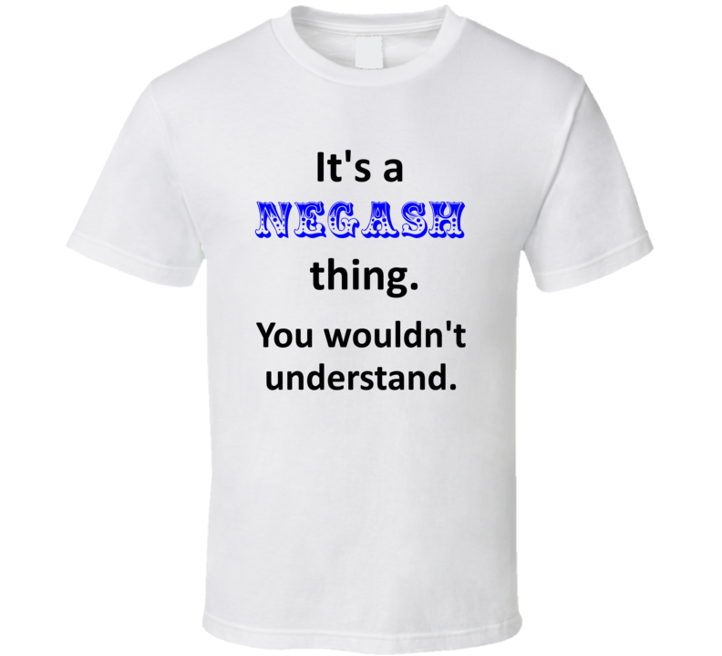 Its a Negash Thing You Wouldnt Understand Name Circus T Shirt