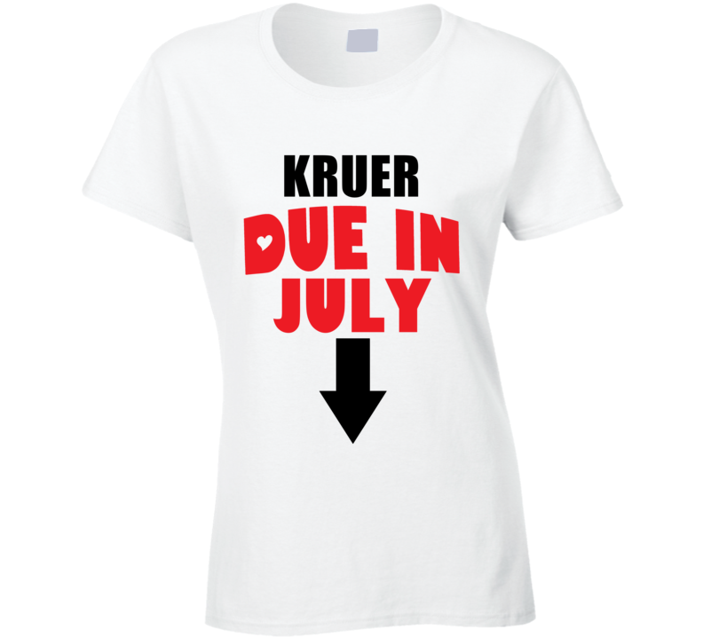 Kruer Due In July Last Name Maternity T Shirt