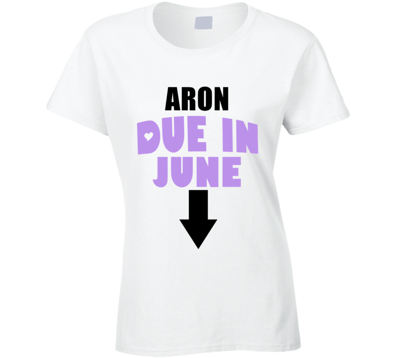 Aron Due In June Last Name Maternity T Shirt