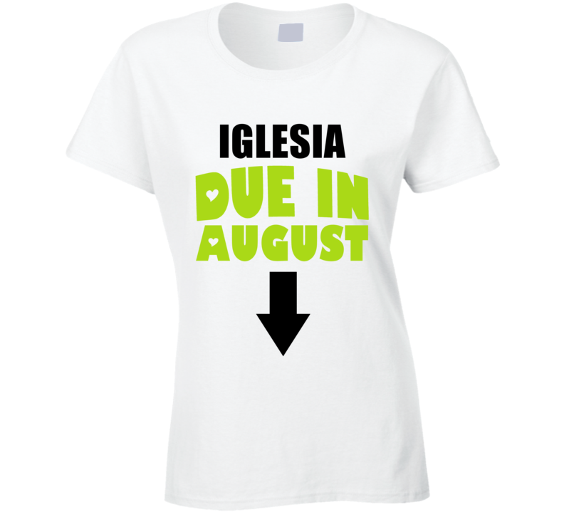 Iglesia Due In August Last Name Maternity T Shirt