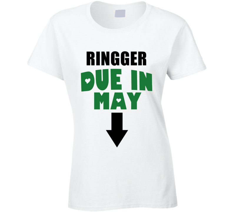 Ringger Due In May Last Name Maternity T Shirt