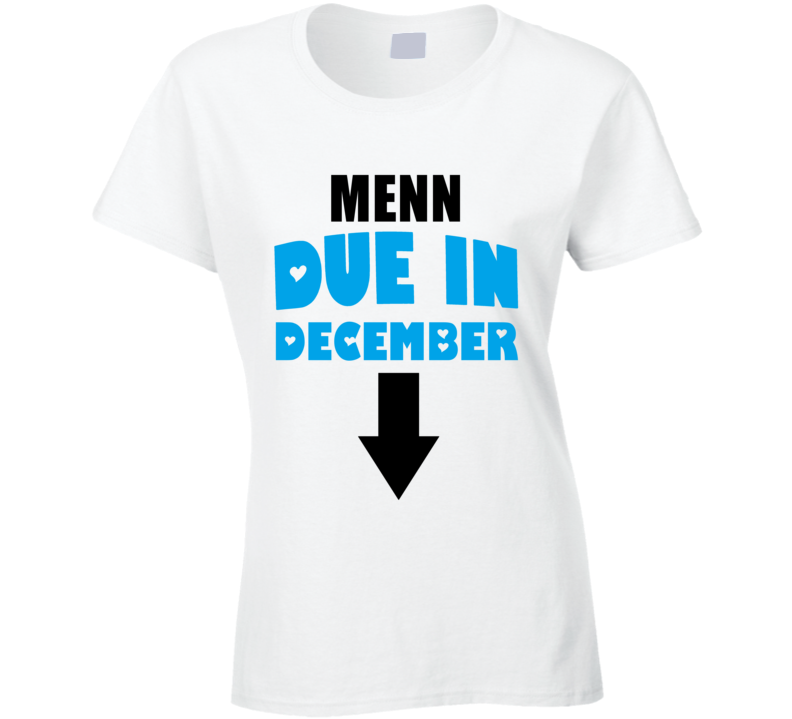 Menn Due In December Last Name Maternity T Shirt