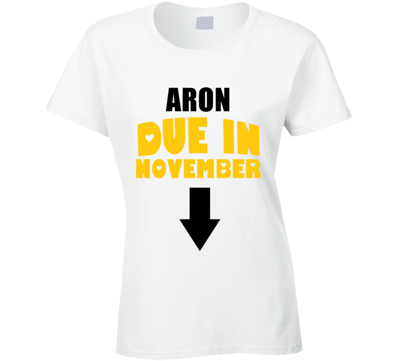 Aron Due In November Last Name Maternity T Shirt