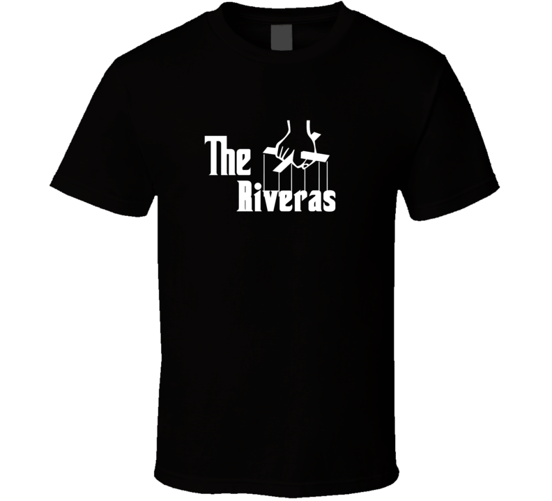 3493d004 Godfather Parody Rivera Family Reunion Last Name Surname T shirt