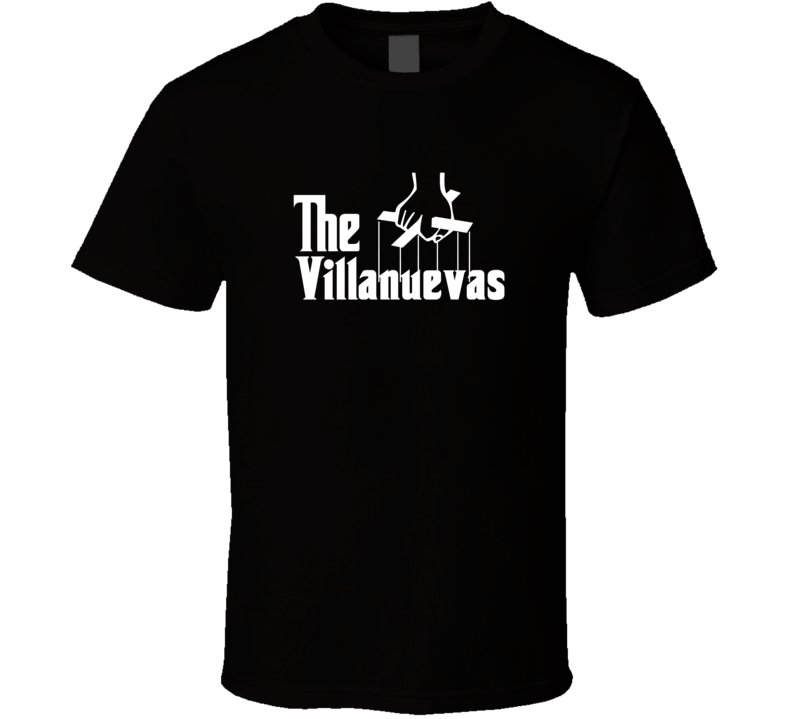 Godfather Parody Villanueva Family Reunion Last Name Surname T shirt