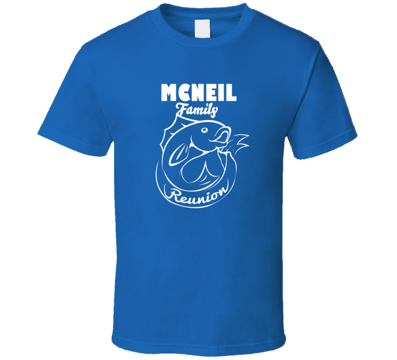 Mcneil Family Reunion Bull Last Name Surname T shirt