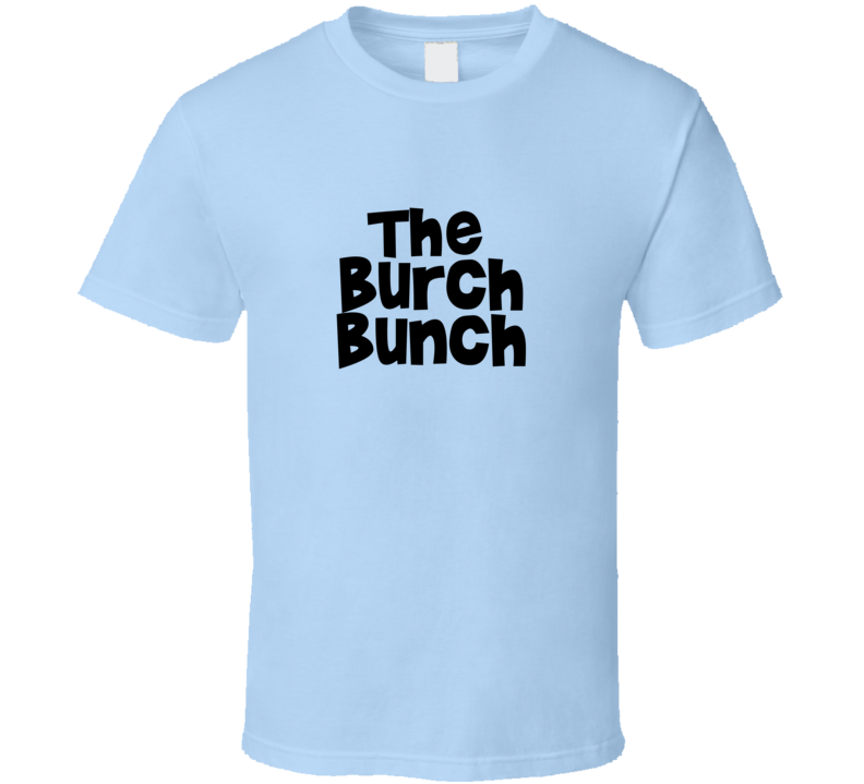 Retro TV Parody Burch Bunch Family Reunion Last Name Surname T shirt