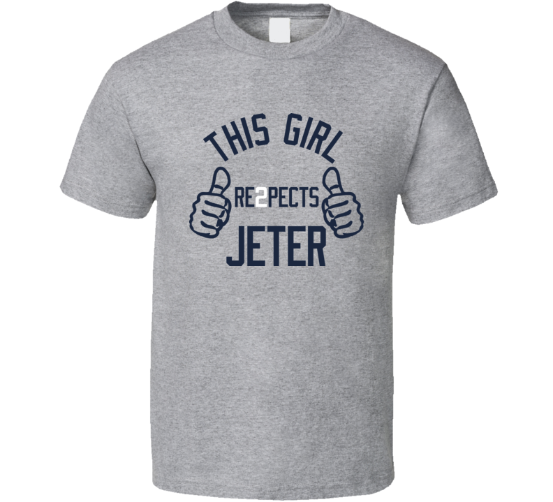 This Girl Re2pects Jeter Captain Clutch Yanks 2 Respect T Shirt