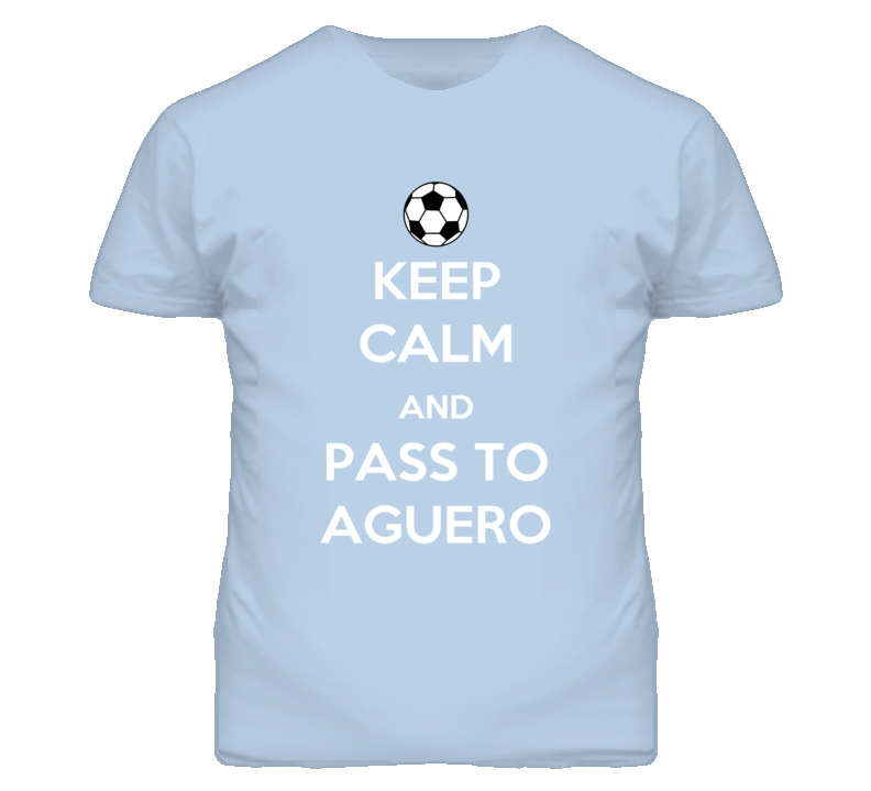 the best attitude 7ee65 fae7d Sergio Aguero Argentina Fw Keep Calm Pass To Football Soccer World Cup T  Shirt