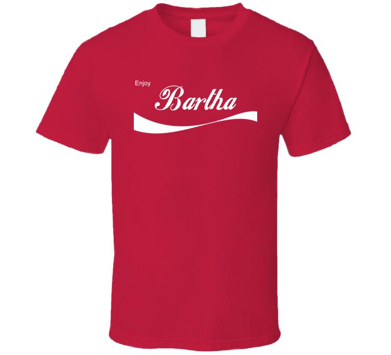 Bartha Enjoy Cola Parody Custom Name T Shirt