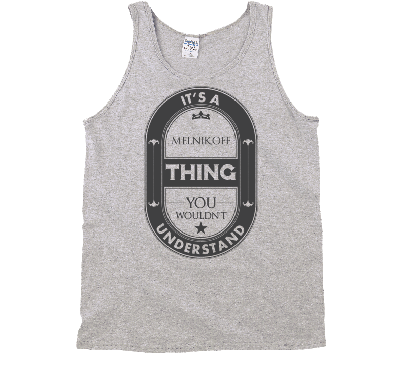 Its A Melnikoff Thing Beer Label Inspired Name T Shirt