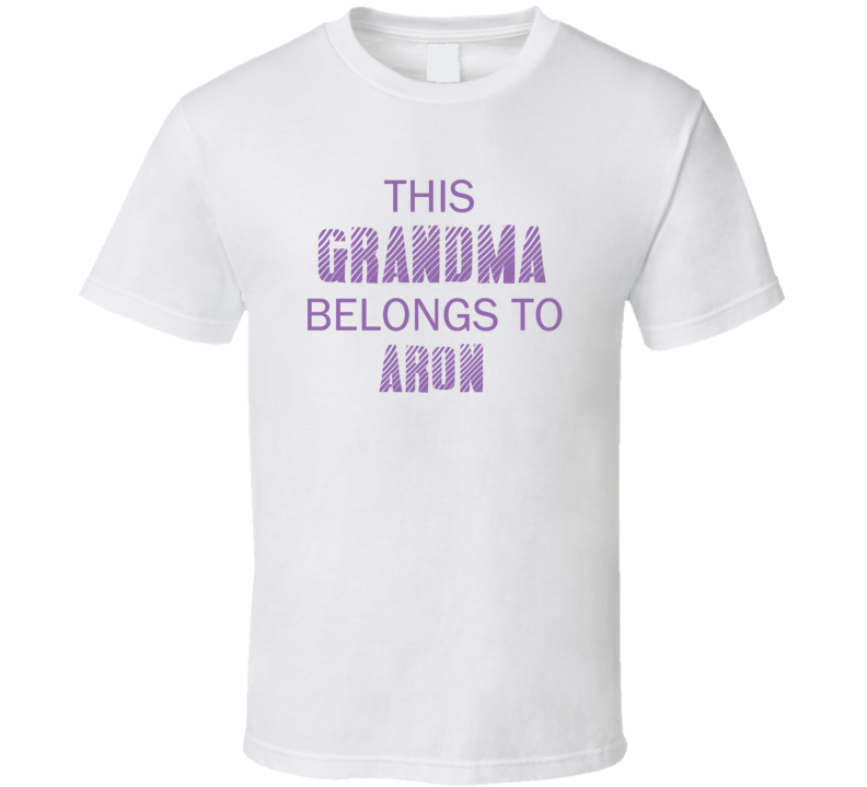 This Grandma Belongs To Aron Name T Shirt