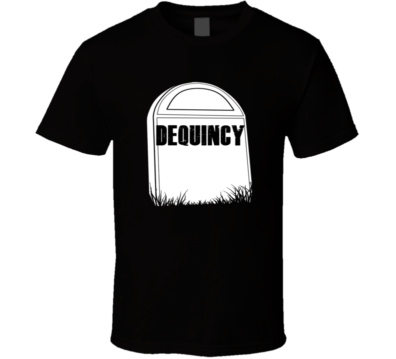 Creepy DeQuincy Tombstone Name T Shirt