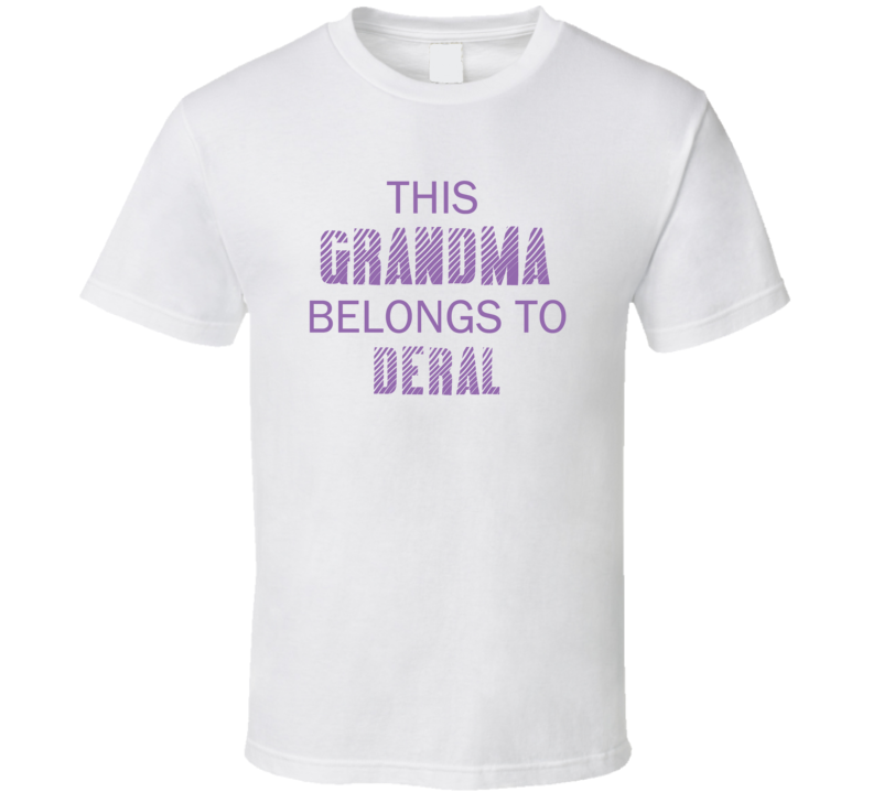 This Grandma Belongs To Deral Name T Shirt