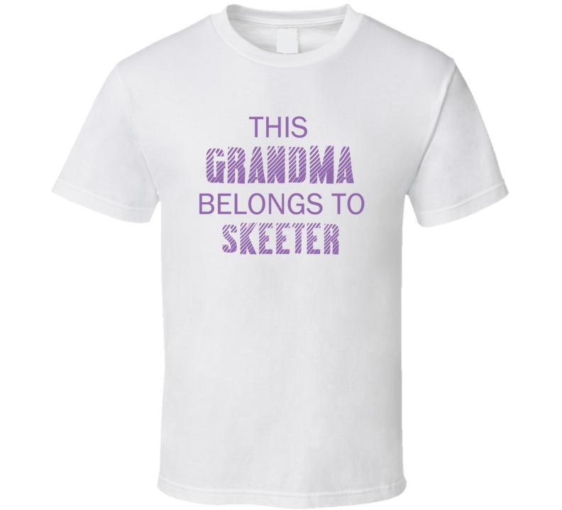 This Grandma Belongs To Skeeter Name T Shirt