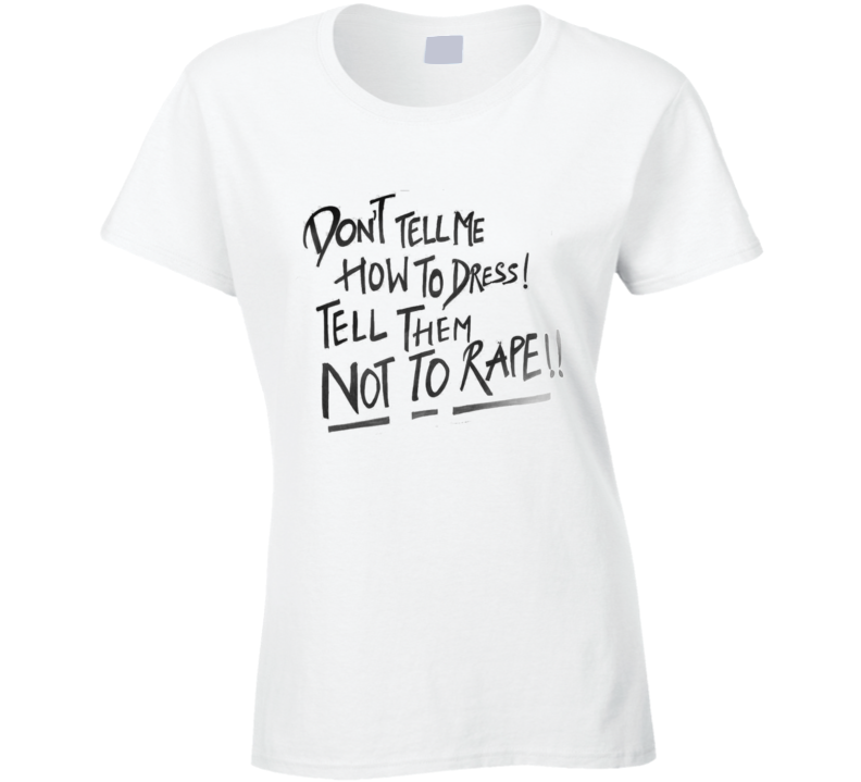 women's rights t shirt -how dare you