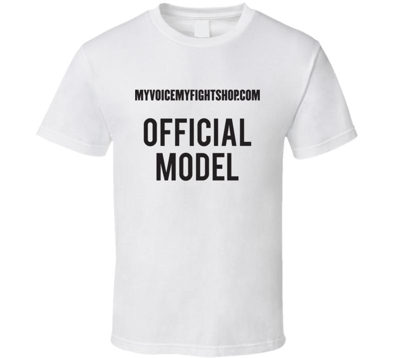 Myvoicemyfightshop.com Oficial Model T Shirt