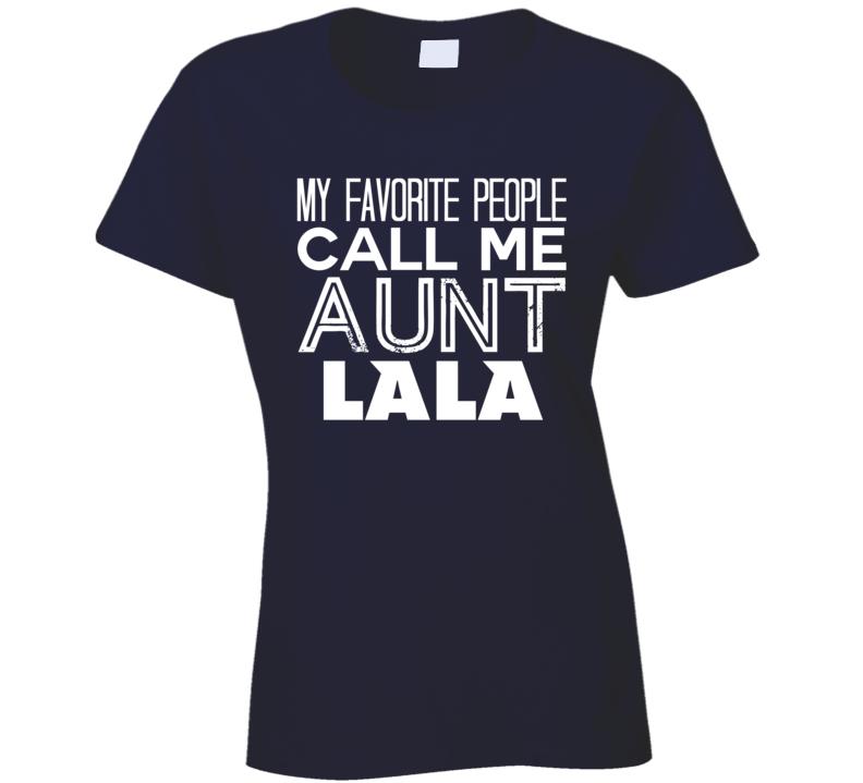 Favorite Aunt Lala Trendy Cool Name T Shirt
