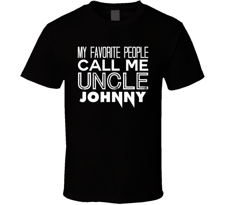 Favorite Uncle Johnny Trendy Cool Name T Shirt