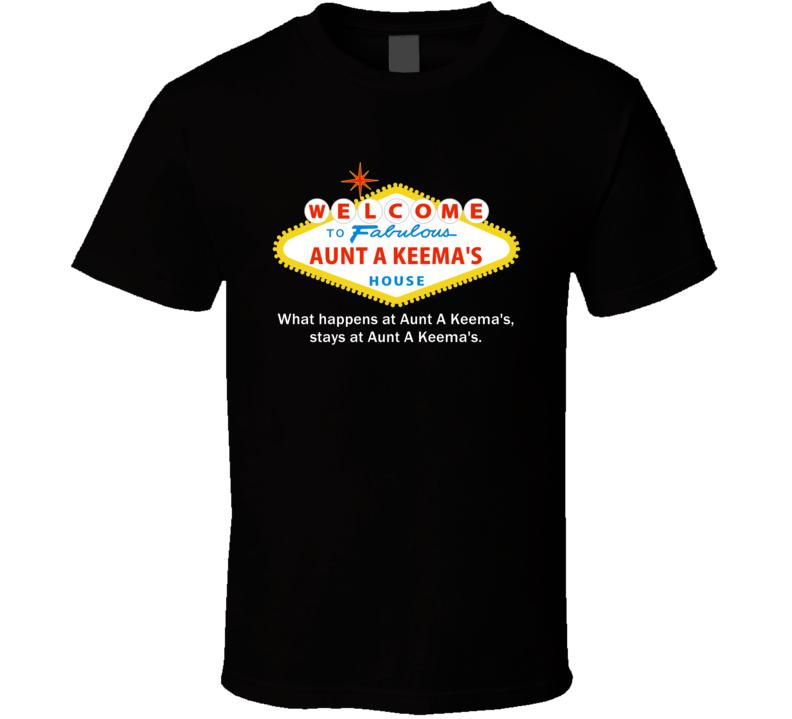 What Happens At Aunt A Keema House Las Vegas Parody Party T Shirt