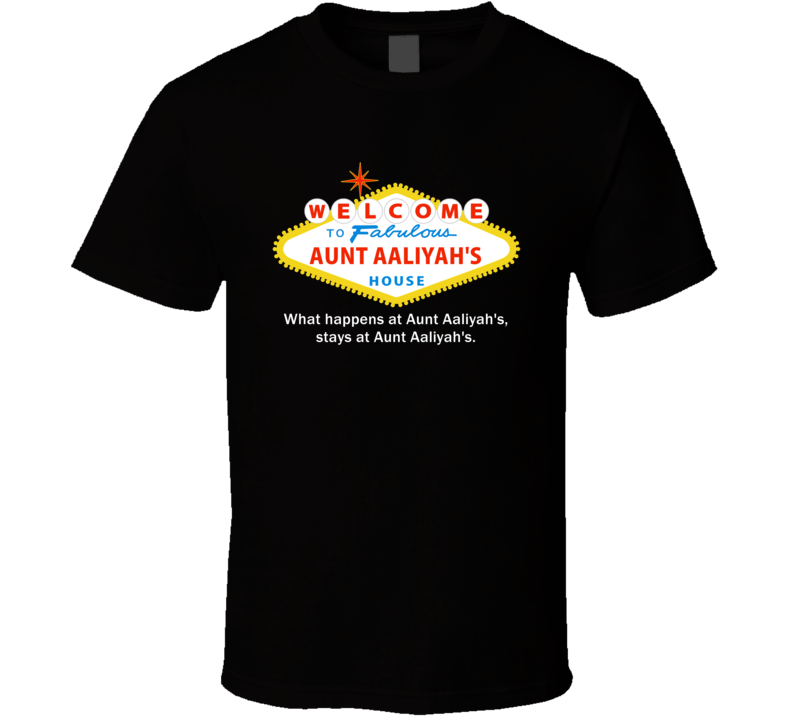What Happens At Aunt Aaliyah House Las Vegas Parody Party T Shirt