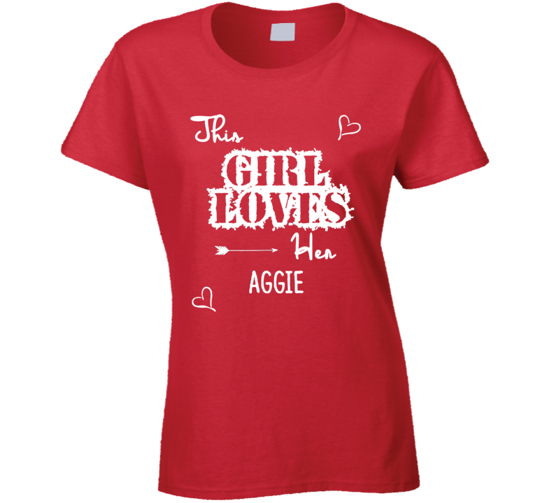 This Girl Loves Her Aggie Cute Relationship T Shirt