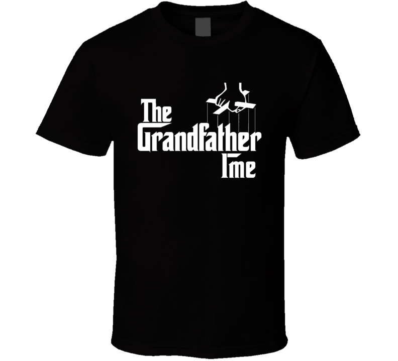 The Grandfather Ime Funny Godfather Parody T Shirt