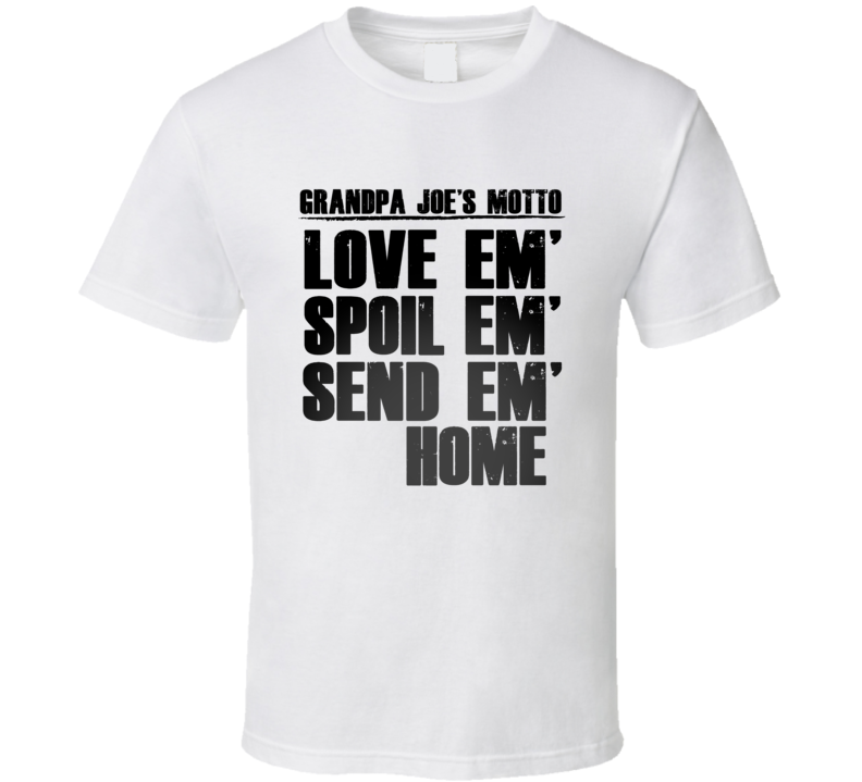 Grandpa Joe Motto Name T Shirt