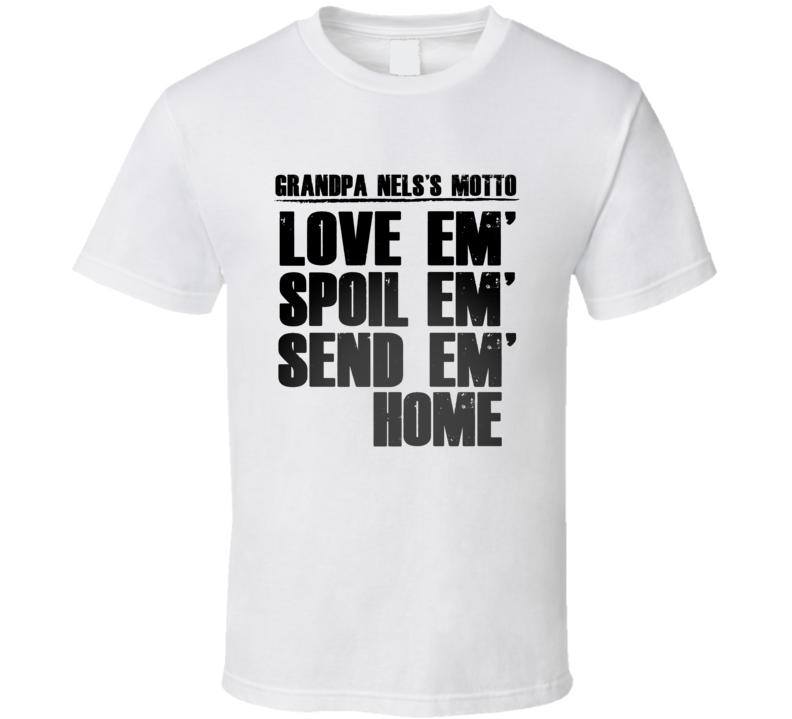 Grandpa Nels Motto Name T Shirt