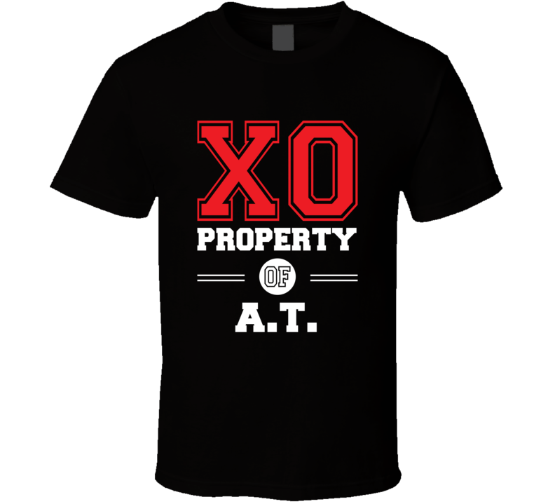 Property Of AT Custom Love First Name T Shirt