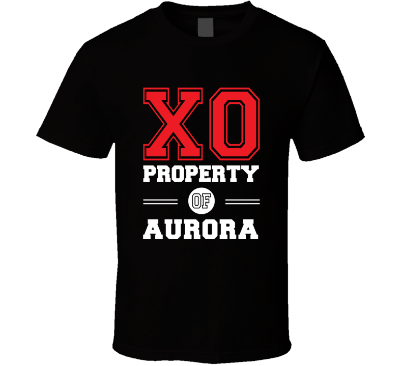 Property Of Aurora Custom Love First Name T Shirt