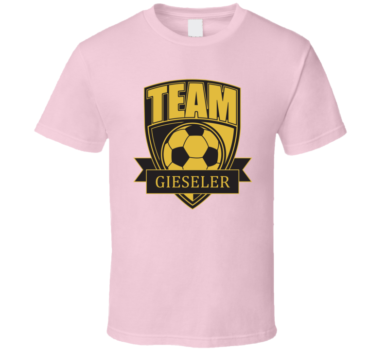 Team Gieseler Last Name Soccer T Shirt