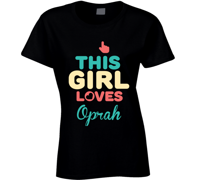 This Girl Loves Oprah Name T Shirt