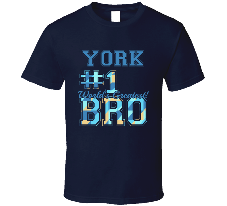 Number One Greatest Brother York Sibling Name T Shirt