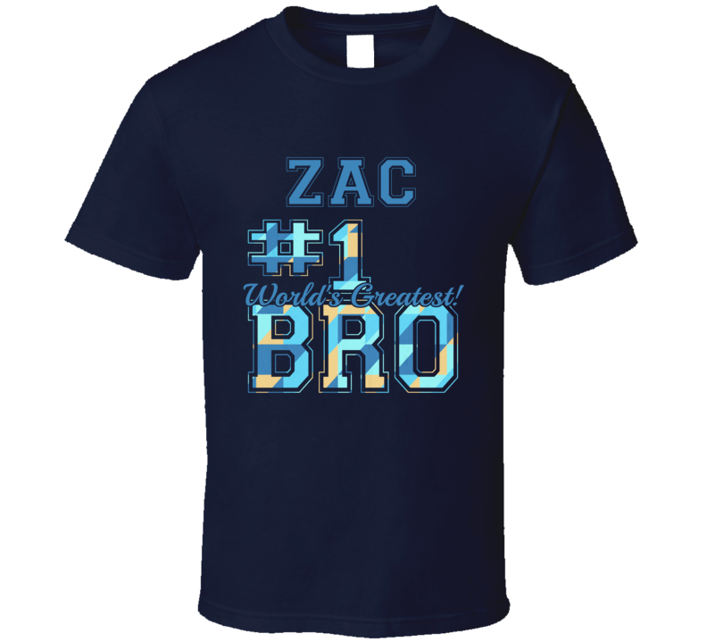 Number One Greatest Brother Zac Sibling Name T Shirt