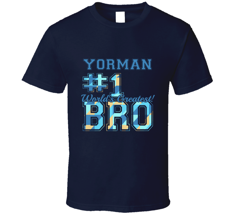 Number One Greatest Brother Yorman Sibling Name T Shirt