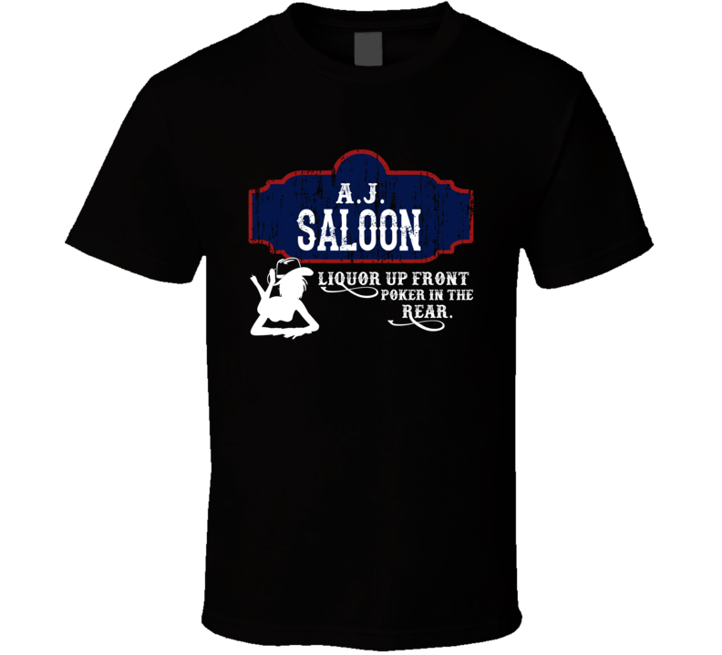A J Saloon First Name T Shirt
